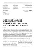 IMPROVING LEARNING THROUGH CASE STUDY COMPETITIONS: CHALLENGES FOR TEACHERS AND STUDENTS